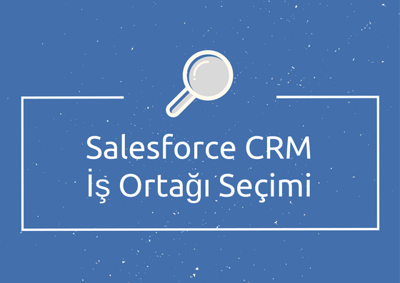 salesforce crm is ortagi secimi